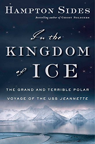James Patterson recommends In the Kingdom of Ice: The Grand and Terrible Polar Voyage of the USS Jeannette