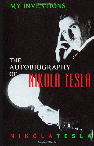 Larry Page recommends My Inventions: The Autobiography of Nikola Tesla